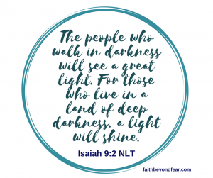 Isaiah 9:2, faithbeyondfear.com, NIV, alyndalong.com, Alynda Long, Faith Beyond Fear