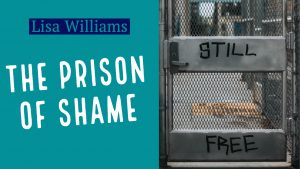 Lisa Williams, Prison of Shame, Faith Beyond Fear, Contributing Writer