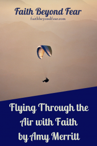 Amy Merritt, Faith beyond Fear, faithbeyondfear.com, contributing writer, daughter, Flying through the air with faith, Christian blog