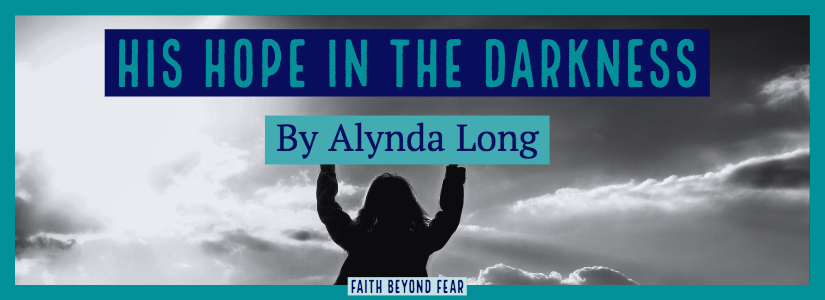 Hope, Faith Beyond Fear, Alynda Long, recovery, sexual abuse