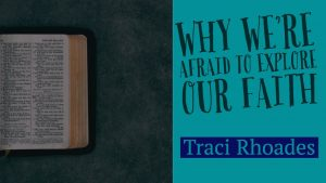 Traci Rhoades, Faith Beyond Fear, Devotionals, Exploring Faith