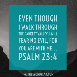 Psalm 23, Dawn Ward, Faith Beyond Fear, faithbeyondfear.com, testimony, diving into fear