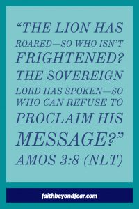 Amos 3:8, Karen Smith, Faith Beyond Fear, faithbeyondfear.com