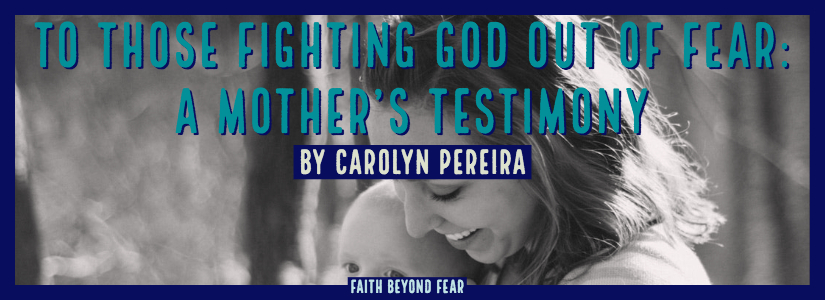 Carolyn Pereira, Faith Beyond Fear, Faithbeyondfear.com, Alynda Long