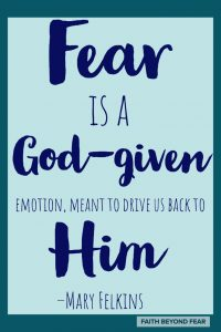 Fear, God, Mary Felkins, Faith Beyond Fear, faithbeyondfear.com,