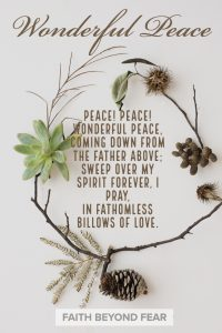 Wonderful Peace, Hymns, Faith Beyond Fear