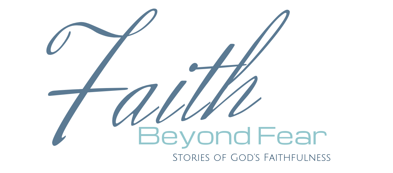 Faith Beyond Fear